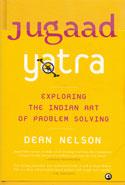 Jugaad Yatra Exploring the Indian Art of Problem Solving