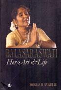 Balasaraswati Her Art and Life
