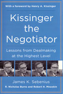 Kissinger the Negotiator Lessons From Dealmaking at the Highest Level
