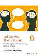 Let Us Hear Them Speak Developing Speaking Listening Skills in English