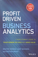 Profit Driven Business Analytics a Practitioners Guide to Transforming Big Data Into Added Value