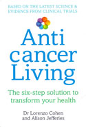 Anticancer Living the Six Step Solution to Transform Your Health