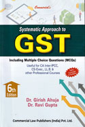 Systematic Approach to GST Includes Summarised Provisions and Multiple Choice Questions Useful for CA Inter IPC CS Executive LLB and Other Professional Courses