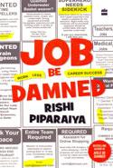 Job Be Damned Work Less Career Success