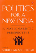 Politics for a New India a Nationalistic Perspective