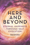 Here and Beyond Eternal Happiness Through Self Evolution