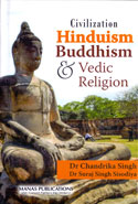 Civilization Hinduism Buddhism and Vedic Religion