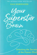 Your Superstar Brain Unlocking the Secrets of the Human Mind