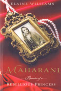 Maharani Memoirs of a Rebellious Princess
