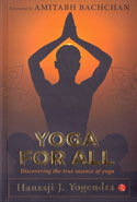Yoga for All Discovering the True Essence of Yoga