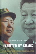 Haunted by Chaos Chinas Grand Strategy From Mao Zedong to XI Jinping