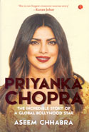 Priyanka Chopra the Incredible Story of a Global Bollywood Star