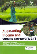 Augmenting Income and Women Empowerment Through Agri Based Self Help Groups in Meghalaya