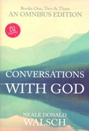 Conversations With God Books One Two and Three An Omnibus Edition