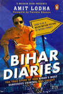 Bihar Diaries the True Story of How Bihars Most Dangerous Criminal Was Caught