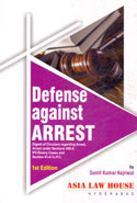 Defense Against Arrest Digest of Circulars Regarding Arrest Arrest Under Sections 498 A IPC Dowry Cases and Section 41 A Cr P C