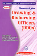 Manual for Drawing and Disbursing Officers DDOs as per Syllabus for AAO JAO Examination Conducted by CGA and Other Departmental Exams