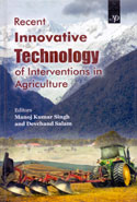 Recent Innovative Technology of Interventions in Agriculture