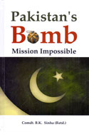 Pakistans Bomb Mission Impossible