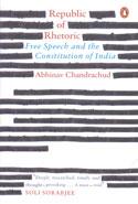 Republic of Rhetoric Free Speech and the Constitution of India