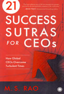 21 Success Sutras for CEOs How Global CEOs Overcome Turbulent Times