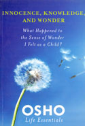 Innocence Knowledge and Wonder What Happened to the Sense of Wonder I Felt as a Child