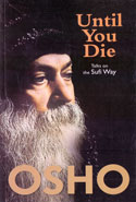 Until You Die Talks on the Sufi Way