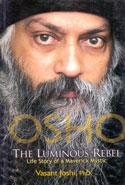 Osho the Luminous Rebel Life Story of a Maverick Mystic