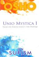 Unio Mystica I Talks on Hakim Sanais the Hadiqa on Sufism