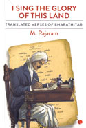 I Sing the Glory of This Land Translated Verses of Bharathiyar