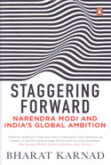 Staggering Forward Narendra Modi and Indias Global Ambition