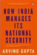 How India Manages Its National Security