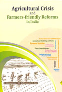 Agricultural Crisis and Farmers Friendly Reforms in India