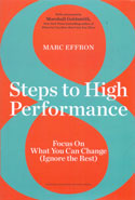 8 Steps to High Performance Focus on What You Can Change Ignore the Rest