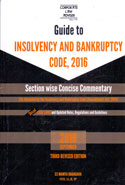 Guide to Insolvency and Bankruptcy Code 2016 Section Wise Concise Commentary as Amended by the Insolvency and Bankruptcy Code Second Amendment Act 2018 With Rules Regulations Guidelines and Case Laws
