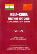 India China Relations 1947-2000 A Documentary Study In 5 Vols