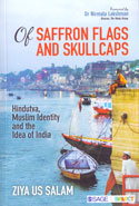 Of Saffron Flags and Skullcaps Hindutva Muslim Identity and the Idea of India