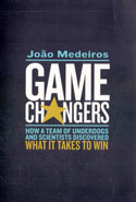 Game Changers How a Team of Underdogs and Scientists Discovered What it Takes to Win