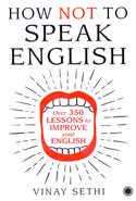 How Not To Speak English Over 350 Lessons To Improve Your English