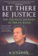 Let There be Justice the Political Journey of Imran Khan