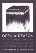 Open to Reason Muslim Philosophers in Conversation With the Western Tradition