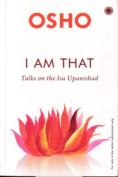 I am That Talks on the Isha Upanishad