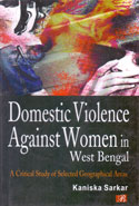 Domestic Violence Against Women in West Bengal a Critical Study of Selected Geographical Areas