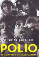 Polio the Odyssey of Eradication