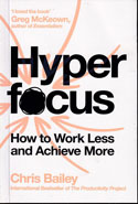 Hyperfocus How to Work Less and Achieve More