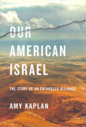 Our American Israel the Story of an Entangled Alliance