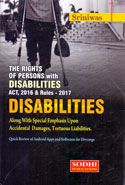 The Rights of Persons With Disabilities Act 2016 and Rules 2017 Disabilities Along With Special Emphasis Upon Accidental Damages Tortuous Liabilities