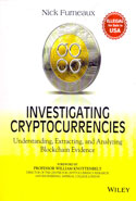 Investigating Cryptocurrencies Understanding Extracting and Analyzing Blockchain Evidence