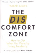 The Discomfort Zone How To Get What You Want By Living Fearlessly