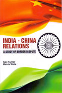 India China Relations a Study of Border Dispute